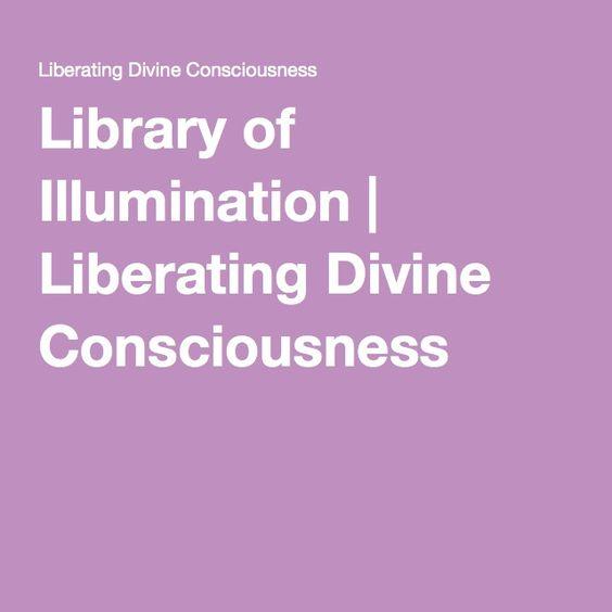 Library of Illumination   Liberating Divine Consciousness