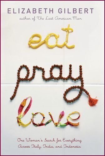 Eat Pray Love; Elizabeth Gilbert - Not quite as good as it was cracked up to be & some spots seemed harder to read than others but I definitely enjoyed this book.