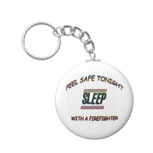 SLEEP WITH A FIREFIGHTER KEYCHAINS