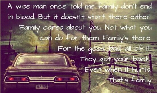 Supernatural Quotes Family Don T End With Blood: Family Don't End In Blood, But It Doesn't Start There