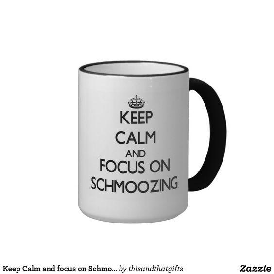 Keep Calm and focus on Schmoozing Ringer Coffee Mug