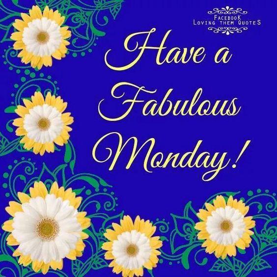 Have a fabulous monday