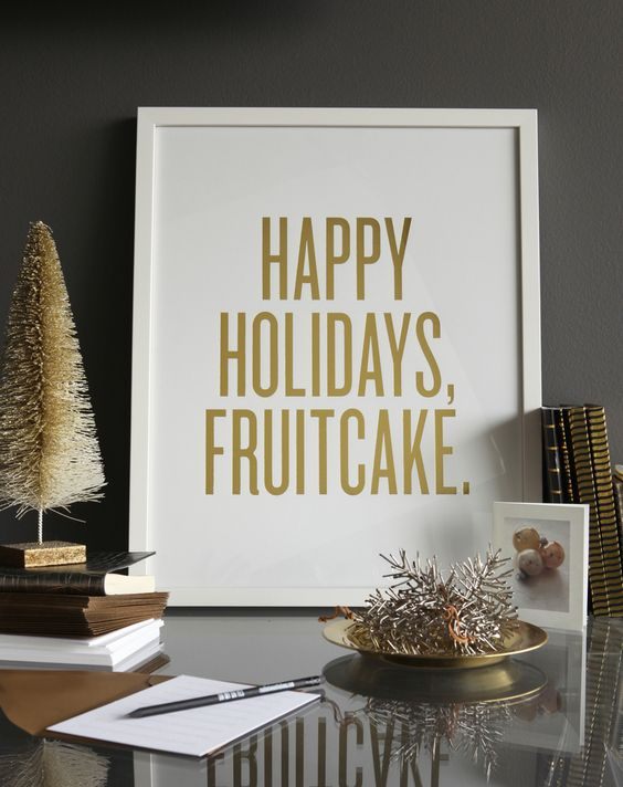 happy holidays, fruitcake!
