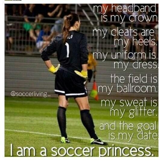 I Am Soccer Princess Soccer Quotes Soccer Motivation Soccer Goalie