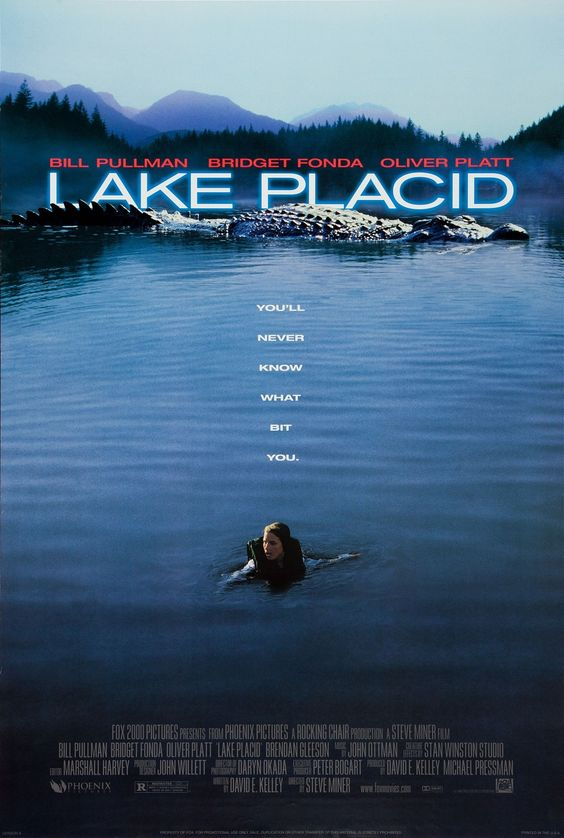 """Lake Placid"" watchin it all the time ;)"
