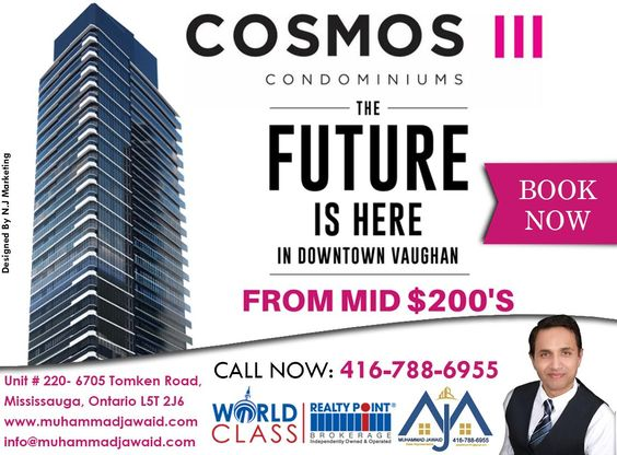 Welcome to Cosmos Condominiums. A brilliant master-planned community with a spectacular park at its centre, futuristic architecture, ultra-modern suites and state-of-the-art amenities. A community just steps to the Vaughan Metropolitan Centre Subway Station. Contact : Muhammad Jawaid  Realty Point Brokerage  Cell: (416) 788-6955  Visit: http://muhammadjawaid.com/ #Investment #Buying #Selling #Contact #MJAWAID #RightChoice