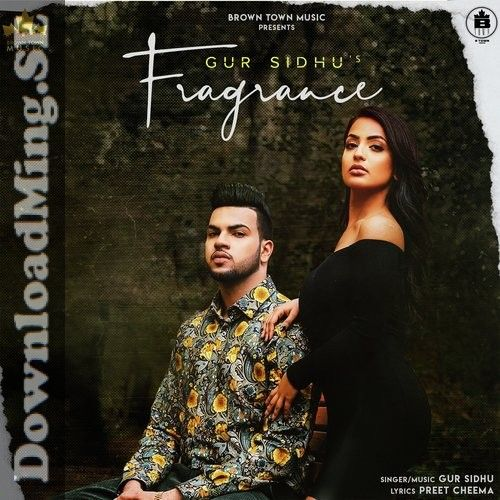 Fragrance Song Mp3 Song Download In Punjabi By Gur Sidhu 2020 In 2020 Mp3 Song Mp3 Song Download Songs