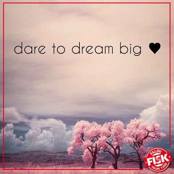 Ouse sonhar alto! E tenha uma semana incrível ♥