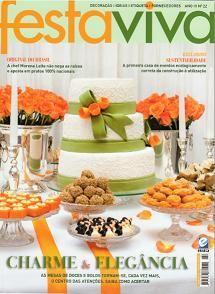 Revista Festa Viva Ano III Edição 22 Charme e Elegância nas mesas de doces e bolos | Revistas de decorações de Festas, casamento e Gastronomia