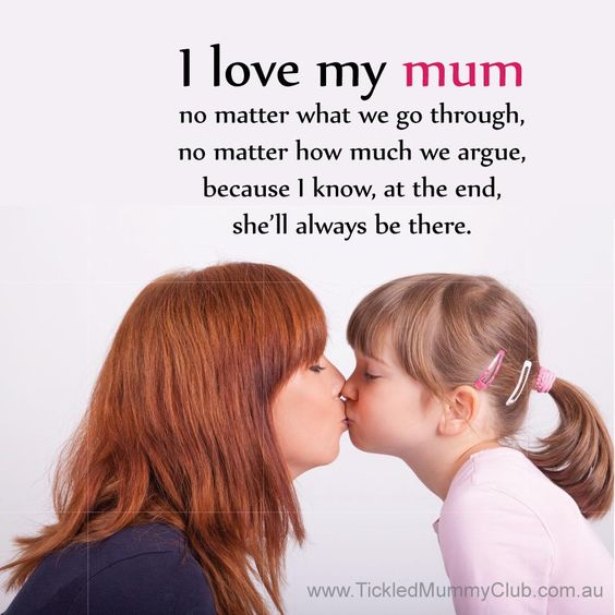 Love Mummy Quotes: I Love You Mum! Happy Mother's Day! No Matter What Happens