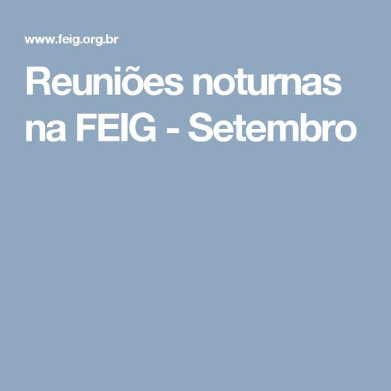 Reuniões noturnas na FEIG - Setembro