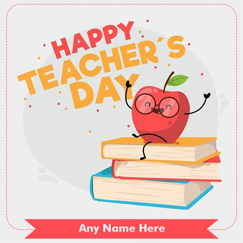 Do You Want To Wish 5 September 2019 Happy Teacher Day Greeting
