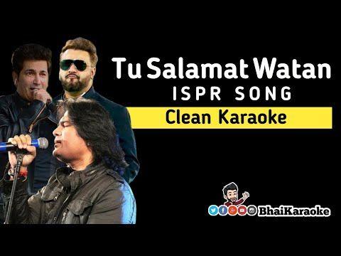 Tu Salamat Watan Karaoke Ispr Karaoke Sahir Ali Bagga Shafqat A Ali Fakhir Bhaikaraoke Youtube Karaoke Songs Memes