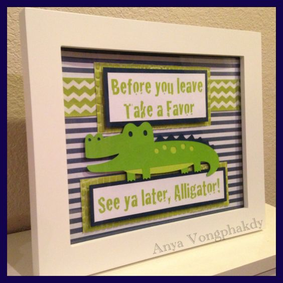 """{Artistic Anya Designs} """"Before you leave take a favor...See ya later, Alligator""""  - Party Favor Sign I made for my sister's alligator baby shower...Now available in my Etsy Shop!"""