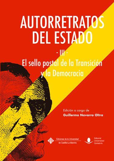 Publicaciones - AUTORRETRATOS del Estado (III), el sello postal de la transición y la democracia.