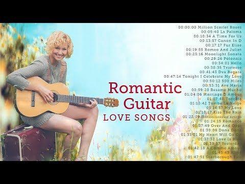 Top 50 Best Romantic Guitar Love Songs 3 Hour Relaxing Guitar Instrumental Music Lossless Youtube Youtube Music Converter Love Songs Songs