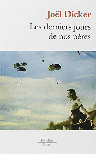 """es derniers jours de nos pères de Joël Dicker - Premier roman de Joël Dicker, ce livre est exceptionnel, je l'ai fini en pleurant. Non content de faire la lumière sur un pan de l'histoire mal connu (le SOE pendant la seconde guerre M.), nous rencontrons des personnages non manichéens, subtilement décrits, beaucoup de pudeur, et la question : """"Qu'aurions nous fait ? Qui aurions nous été ?"""". Magnifique +++++"""