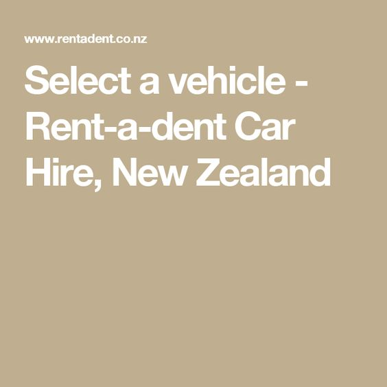 Select a vehicle - Rent-a-dent Car Hire, New Zealand
