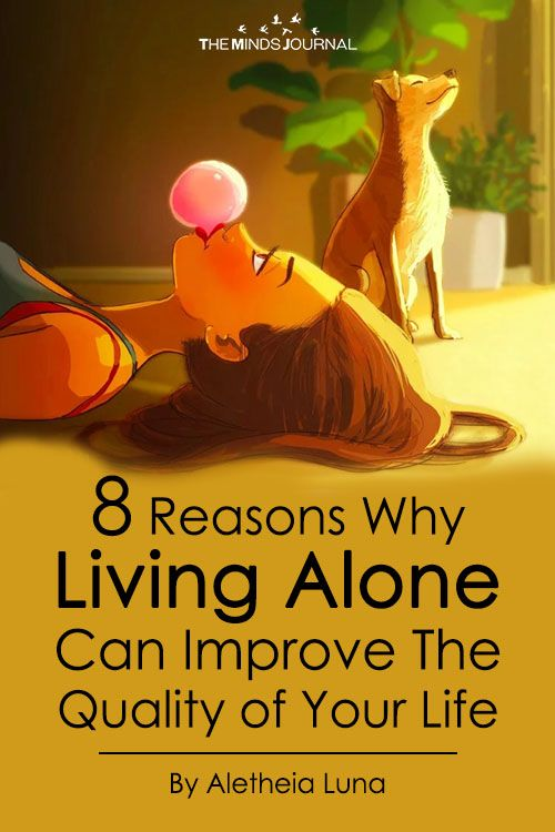 8 Revealing Reasons Why Living Alone Can Improve The Quality Of Your Life Living Alone Quotes Living Alone Living Alone Tips