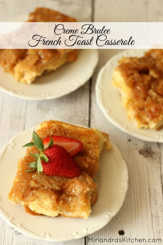 Creme brulee french toast, French toast casserole and Creme brulee on ...