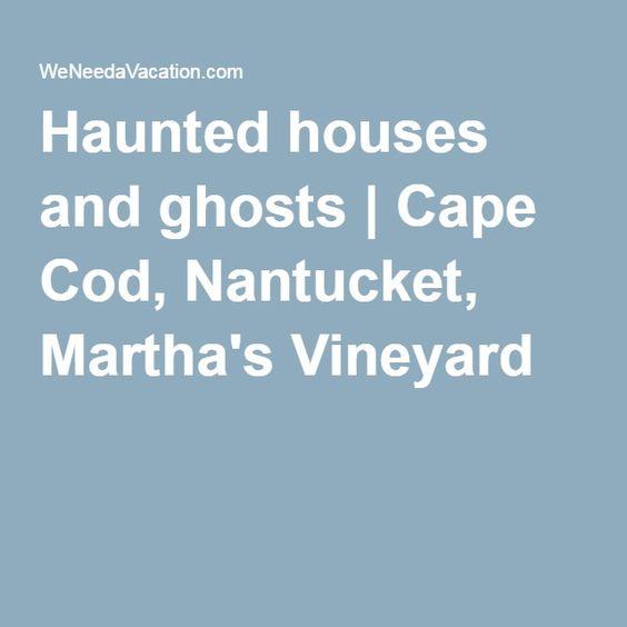 Haunted houses and ghosts | Cape Cod, Nantucket, Martha's Vineyard