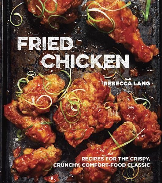 Rebecca Lang Fried Chicken Ebook Download Ebook Pdf Download Epub Audiobook Title Fried Chicken Aut Fried Chicken Recipes Recipes Honey Fried Chicken