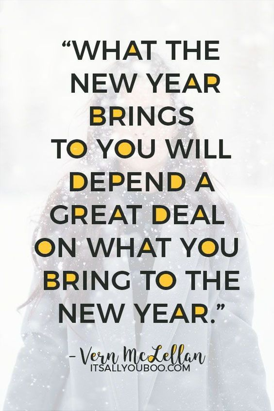 """What the New Year brings to you will depend a great deal on what you bring to the New Year"" – Vern McLellan. Click here for 40 Inspirational New Year's Resolution Quotes just like this one. #NewYearsResolution #NewYearsGoals #NewYears #2019Goals #Resolutions #NewYearsResolutionSuccess #NewYearNewYou #NewYears2019 #QuotesToLiveBy #QuotesDaily #QuotesToRemember #QOTD #InspirationalQuotes #NewYearsEve #WordsOfWisdom #Motivational #InspirationalWords #QuotesToInspire #MotivationalQuotes #Quote"