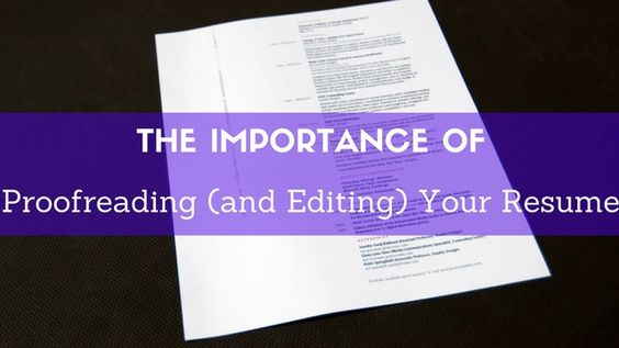 The Importance of #Proofreading (and Editing) Your #Resume - resume proofreading