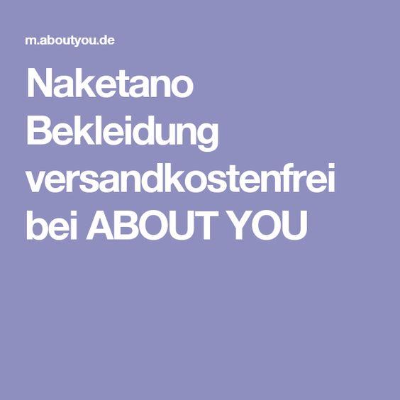 Naketano Bekleidung versandkostenfrei bei ABOUT YOU