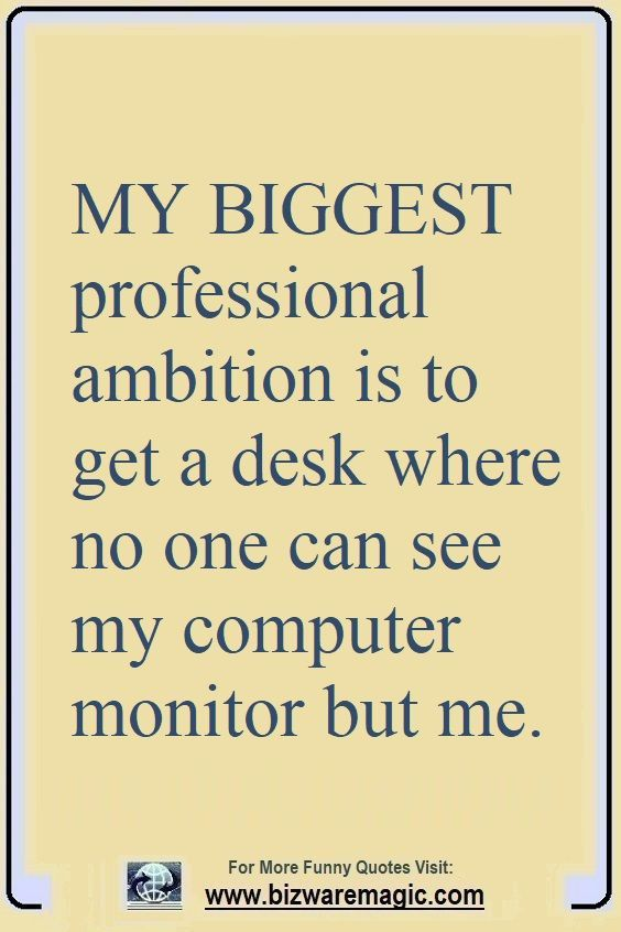 Top 14 Funny Quotes From Bizwaremagic Funny Quotes Wise Quotes Witty Quotes
