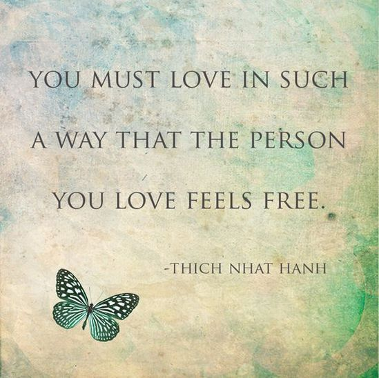 The #1 Thing Men Crave In Dating and Relationships - Freedom - Relationship Advide - Tich Nhat Hanh love quote
