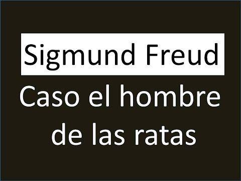 Sigmund Freud: Caso el hombre de las ratas - YouTube