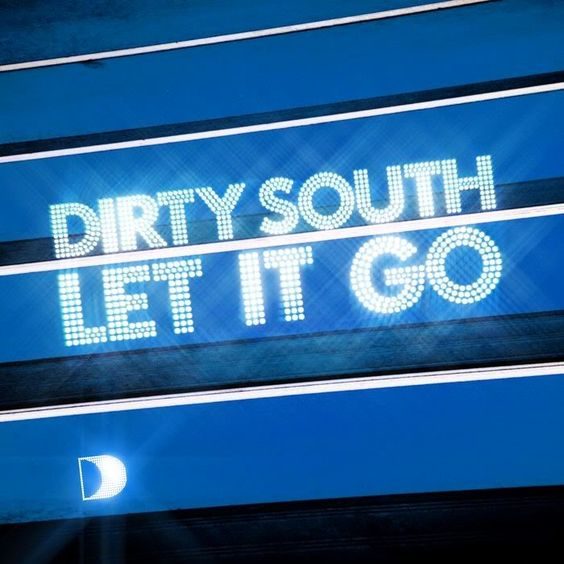Dirty South, Rudy – Let It Go (single cover art)