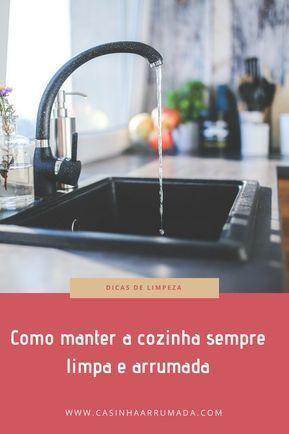 Como Manter A Cozinha Sempre Limpa E Arrumada Com Imagens