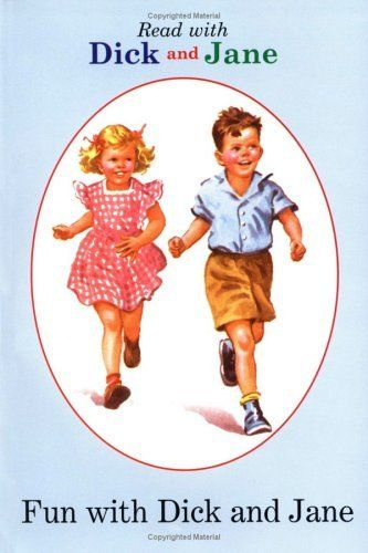 I learned to read with Dick and Jane...and their dog Spot. Favorite books of mine!