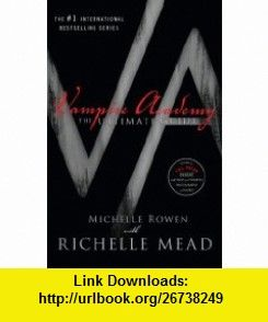 Vampire Academy The Ultimate Guide (9781595144515) Michelle Rowen, Richelle Mead , ISBN-10: 159514451X  , ISBN-13: 978-1595144515 ,  , tutorials , pdf , ebook , torrent , downloads , rapidshare , filesonic , hotfile , megaupload , fileserve
