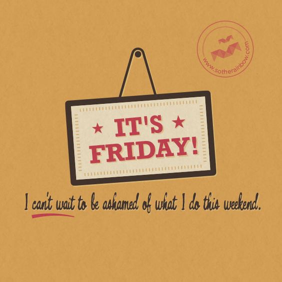 It's Friday! Funny Sayings Pinterest