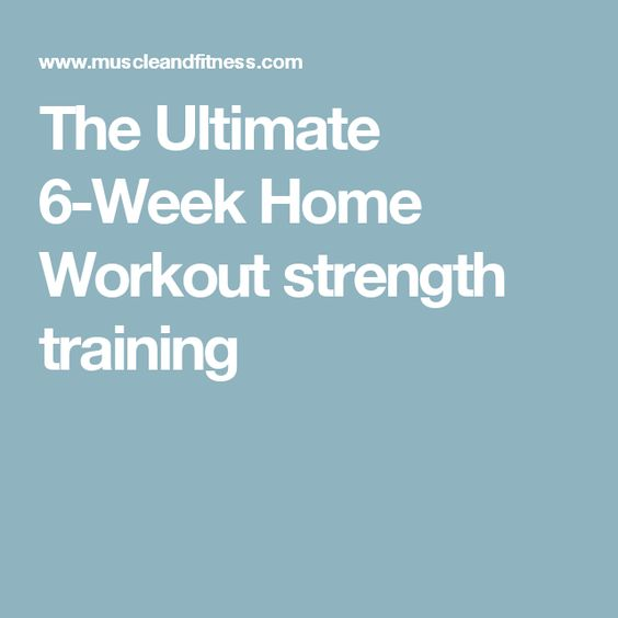 The Ultimate 6-Week Home Workout strength training