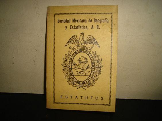 Estatuto de la SOCIEDAD MEXICANA DE GEOGRAFÍA Y ESTADÍSTICA