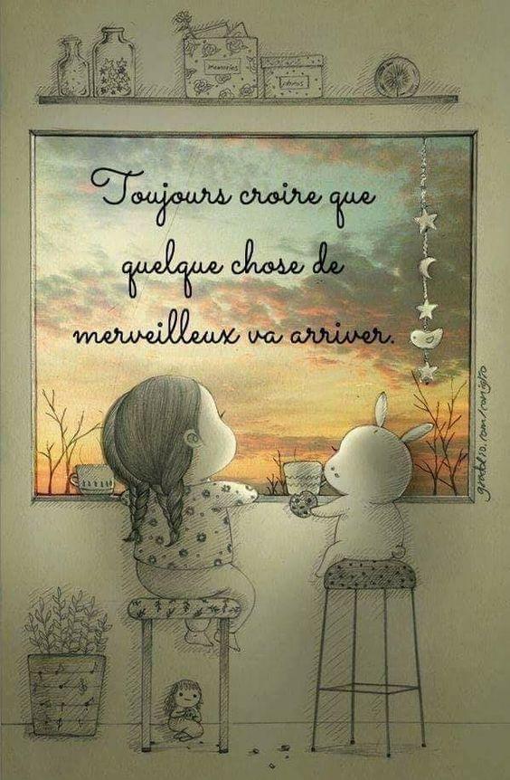 Toujours croire que quelque chose de merveilleux va arriver. #citation #citationdujour #proverbe #quote #frenchquote #pensées #phrases #french #français
