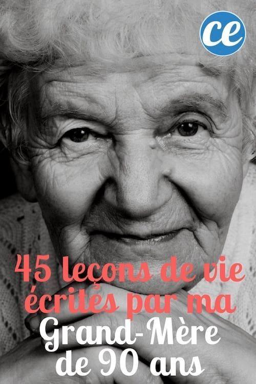45 Lecons De Vie Ecrites Par Ma Grand Mere De 90 Ans Lecons De Vie 90 Ans Grand Mere