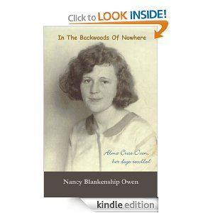 In The Backwoods of Nowhere: True story of a courageous woman. She'll surprise you and make you laugh, but keep a tissue nearby for when she melts your heart. Lots of photos