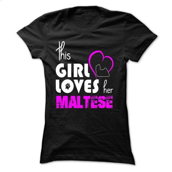 girl loves her Maltese T Shirts, Hoodies, Sweatshirts - #hoody #pink sweatshirt. ORDER NOW => https://www.sunfrog.com/Pets/girl-loves-her-Maltese-Black-vck0-Ladies.html?id=60505