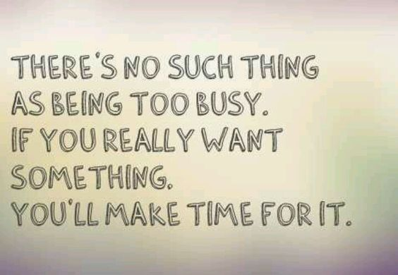 We need to make time for wat we need, want n love
