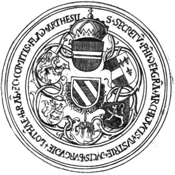 Secretum of Philip I (1478-1506) as Archduke. Sigilla Comitum Flandriae, Olivarius Vredius.