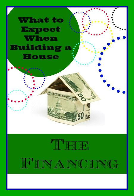 What to Expect When Building a House....the Financing  Terrific series on What to Expect When Building a House...covers affordability, design center, financing, and more to come!