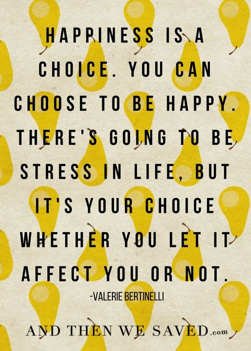 Happiness Is A Choice You Can Choose To Be Happy There S