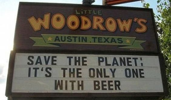 Go green: This pub in Austin, Texas, uses a humorous take on our fears for the future of the Earth
