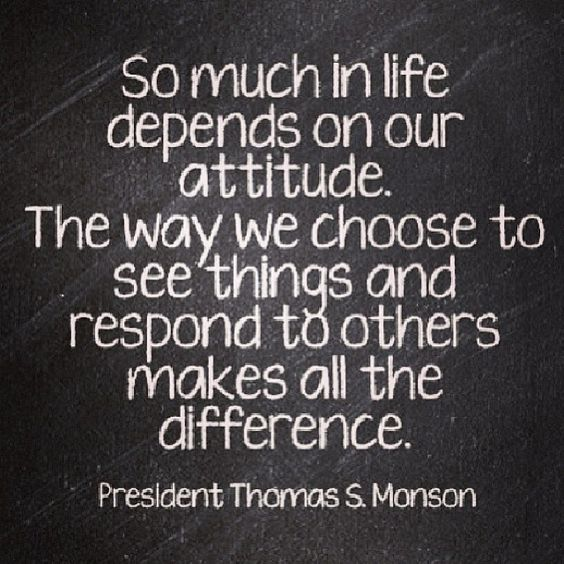 This is very true if we go around with a bad attitude towards