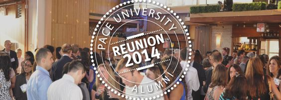 REGISTER TODAY for Reunion 2014! | Alumni and Friends | Pace University